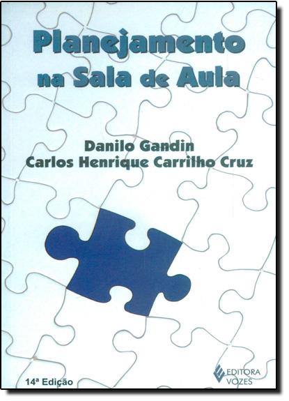 Planejamento na sala de aula, livro de Danilo Gandin/Carlos C. Cruz