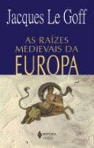 Raízes medievais da Europa, livro de Jacques Le Goff