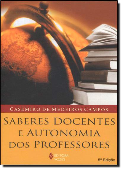 Saberes docentes e autonomia dos professores, livro de Casemiro de Medeiros Campos