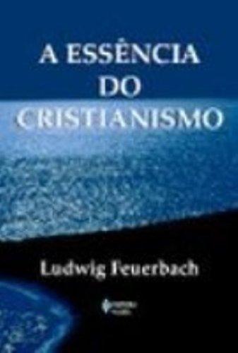 Essência do cristianismo, A, livro de Ludwig Feuerbach