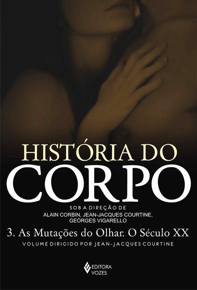 História do corpo vol. III, livro de [VÁRIOS AUTORES]