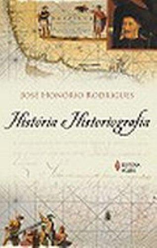 História e historiografia, livro de José Honório Rodrigues