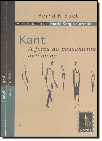 Kant: A Força do Pensamento Autônomo, livro de NIQUET