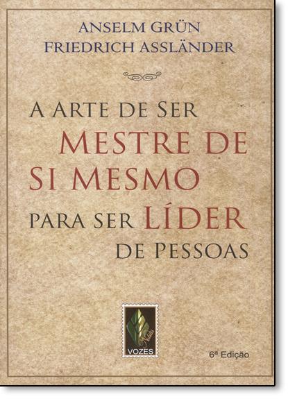Arte de ser mestre de si mesmo, livro de Anselm Grün