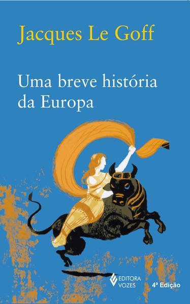 Uma breve história da Europa, livro de Jacques Le Goff
