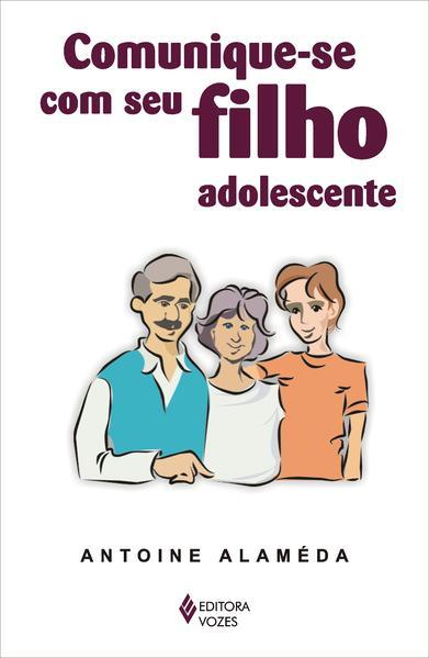 Comunique-se com seu filho adolescente, livro de Antoine Alameda