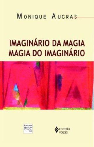 Imaginário da magia, magia do imaginário, livro de Monique Augras