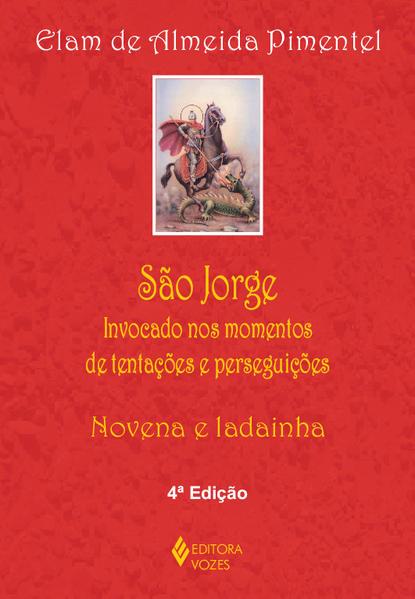 São Jorge – Invocado nos momentos..., livro de Elam de Almeida Pimentel