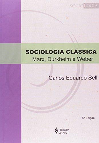 Sociologia clássica, livro de Carlos Eduardo Sell