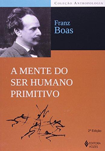 Mente do ser humano primitivo, A, livro de Franz Boas