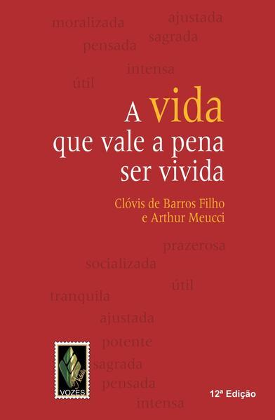 Vida que Vale a Pena Ser Vivida, A, livro de Clóvis de Barros Filho