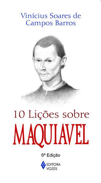 10 lições sobre Maquiavel, livro de Vinícius Soares Campos Barros
