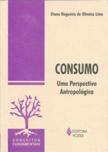 Consumo: uma perspectiva antropológica, livro de Diana N. Oliveira Lima