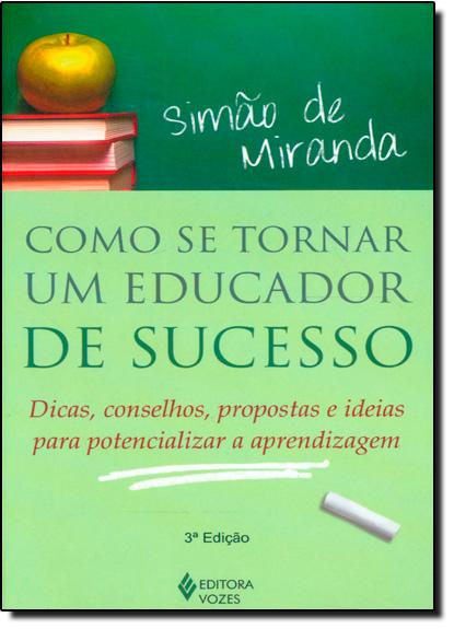 Como se tornar um educador de sucesso, livro de Simão Francisco de Miranda