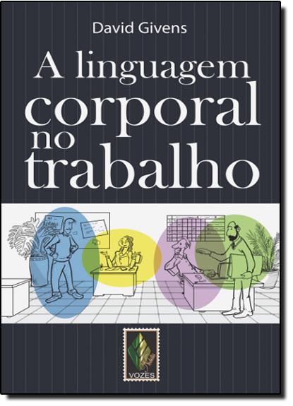 Linguagem corporal no trabalho (A)      NOB., livro de David Givens