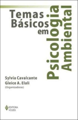 Temas básicos em psicologia ambiental, livro de Sulvia Cavalcante e Gleice A. Elali (Orgs.)