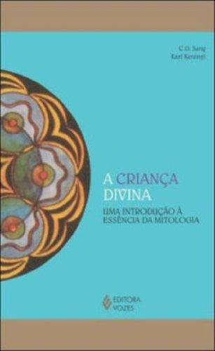 Criança divina – Uma introdução... (A), livro de Carl G. Jung e Karl Kerenyi