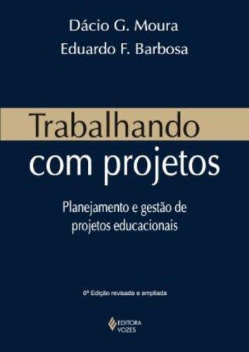 Trabalhando com projetos – Planejamento..., livro de Eduardo Barbosa e Dacio Moura