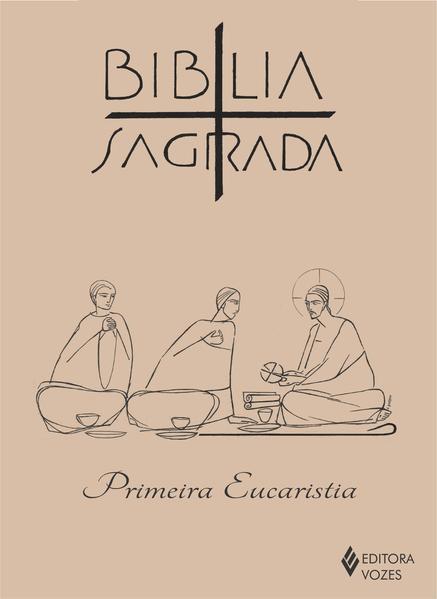Bíblia Sagrada – Ed. Primeira Eucaristia, livro de Fr. Ludovico Garmus (Coord.)