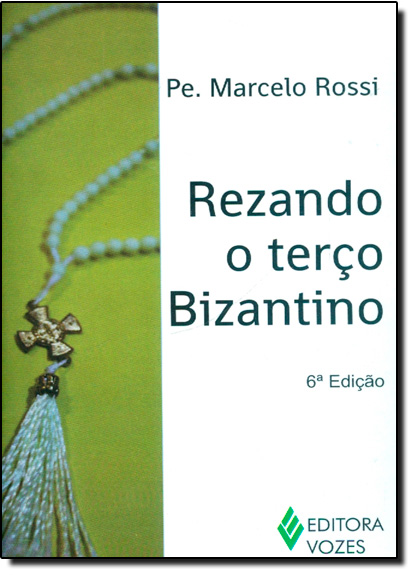 Rezando o terço bizantino, livro de Pe. Marcelo Rossi