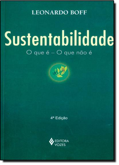 Sustentabilidade: o que é – o que não é , livro de Leonardo Boff