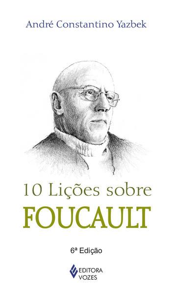 10 lições sobre Foucault, livro de André Constantino Yazbek