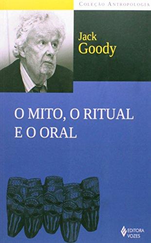 Mito, o ritual e o oral, O, livro de Jack Goody