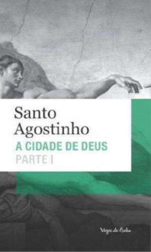 Cidade de Deus (A) -  Parte I - Edição de Bolso , livro de Santo Agostinho