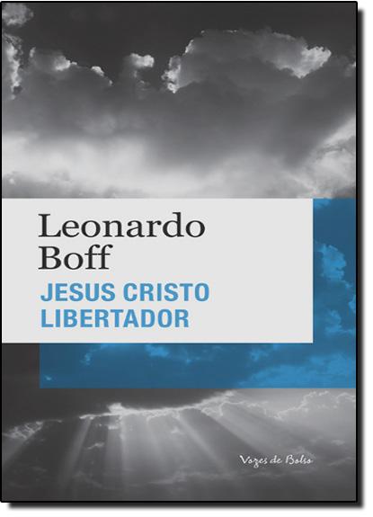 Jesus Cristo libertador - Edição de Bolso, livro de Leonardo Boff