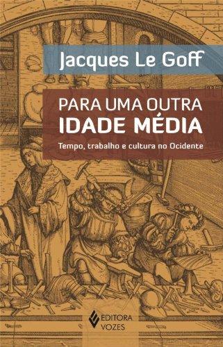 Para uma outra Idade Média, livro de Jacques Le Goff