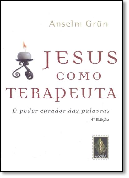 Jesus como terapeuta - O poder..., livro de Anselm Grün