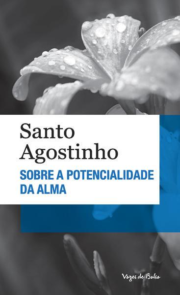Sobre a potencialidade da alma - Edição de Bolso, livro de Santo Agostinho