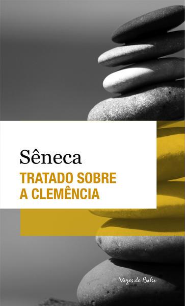 Tratado sobre a clemência - Edição de Bolso, livro de Sêneca