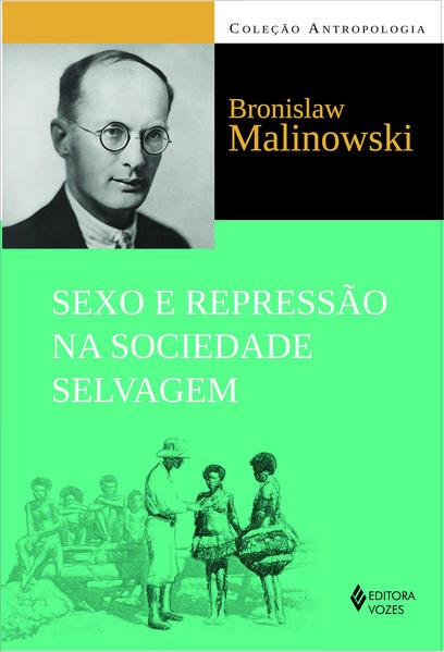 Sexo e repressão na sociedade..., livro de Bronislaw Malinowski