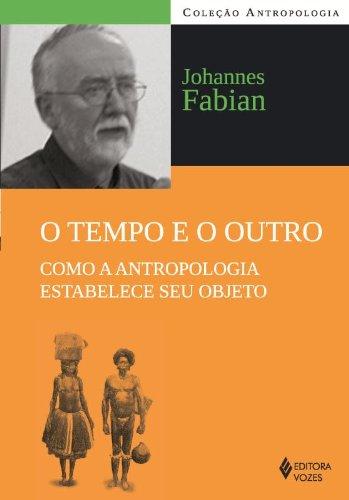 Tempo e o outro, O, livro de Johannes Fabian