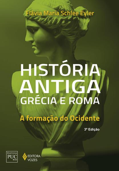 História antiga – Grécia e Roma, livro de Flávia Maria Schlee Eyler