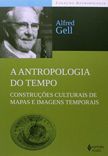 Antropologia do tempo (A), livro de Alfred Gell