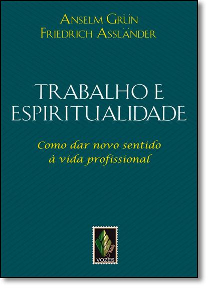 Trabalho e Espiritualidade, livro de Anselm Grün