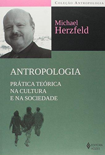 Antropologia – Prática teórica na cultura..., livro de Michael Herzfeld