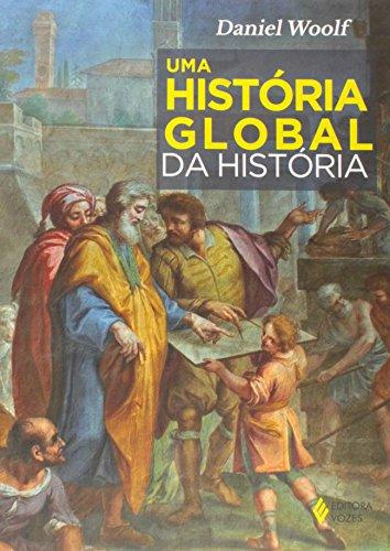 Uma história global da história, livro de Daniel Woolf