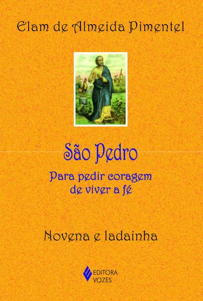 São Pedro – Para pedir a coragem de viver a fé, livro de Elam de Almeida Pimentel