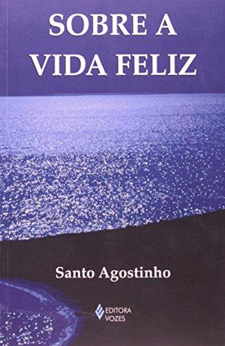 Sobre a vida feliz, livro de Santo Agostinho
