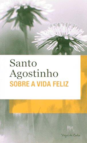 Sobre a vida feliz                     ED.BOLSO, livro de Santo Agostinho