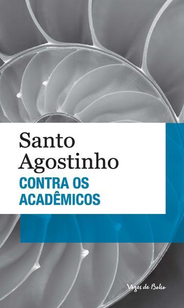 Contra os acadêmicos - Edição de Bolso, livro de Santo Agostinho