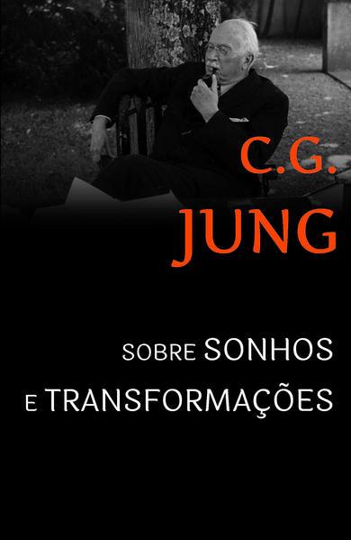 Sobre sonhos e transformações, livro de Carl Gustav Jung