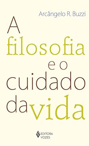 Filosofia e o cuidado da vida, A, livro de Arcângelo Raimundo Buzzi