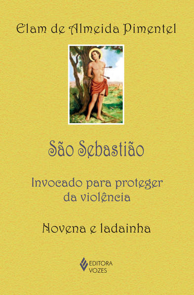 São Sebastião – Invocado para proteger a violência, livro de Elam de Almeida Pimentel