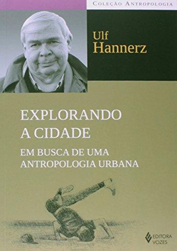 Explorando a cidade – Em busca de..., livro de Ulf Hannerz