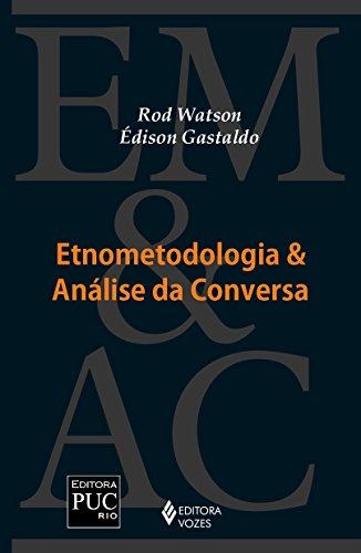 Etnometodologia e análise da conversa, livro de Rod Watson e Édison Gastaldo