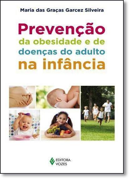 Prevenção da obesidade e de doenças do adulto na infância, livro de Maria das Graças Garcez Silveira